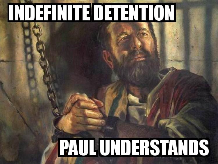 indefinite detention paul understands